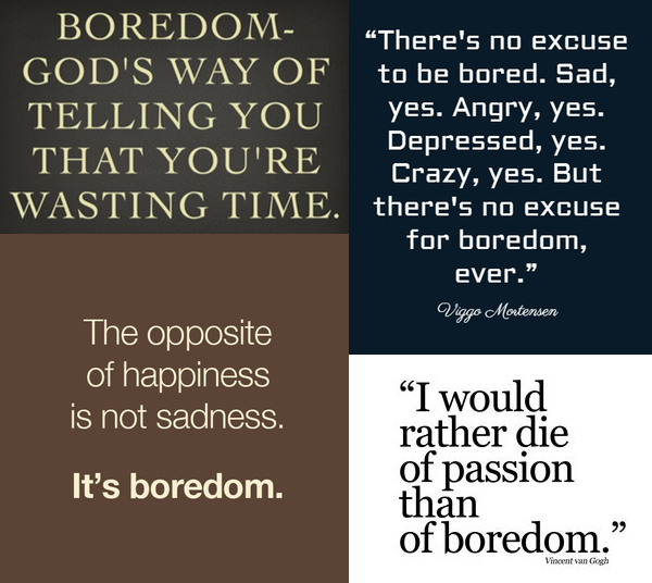boredom is bad and wrong creativity create